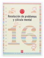 cuaderno de resolucion de problemas 16 (6º educacion primaria) 9788467507270