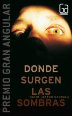 donde surgen las sombras (premio gran angular 2006) david lozano garbala 9788467510270