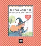 la bruja ambarina-ana maria romero yebra-9788467585070