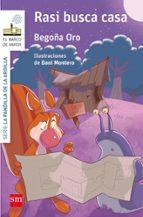 El libro de La pandilla de la ardilla 8: rasi busca casa autor BEGOÑA ORO PRADERA DOC!