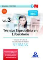 TECNICO ESPECIALISTA EN LABORATORIO DEL SERVICIO DE SALUD DE LA COMUNIDAD DE MADRID. TEMARIO ESPECIFICO VOLUMEN 3