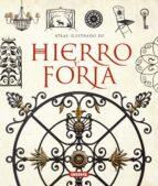 hierro y forja: atlas ilustrado-9788467717570