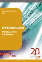 ENFERMERAS/OS INSTITUCIONES SANITARIAS: TEMARIO GENERAL (VOL. I)