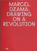marcel dzama: drawing on a revolution-marcel dzama-9788469756270