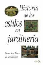 historia de los estilos en jardineria francisco paez de la cadena 9788470901270