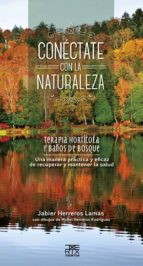 El libro de Conectate con la naturaleza: terapia horticola y baños de bosque autor JABIER HERREROS LAMA TXT!