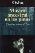 musica ancestral en los pinos: charlas sobre el zen 9788472454170