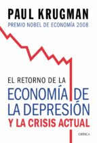 el retorno de la economia de la depresion y la crisis actual paul krugman 9788474238570