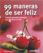 99 maneras para ser feliz: guia de pequeños placeres que iluminan la vida gottfried kerstin 9788475562070