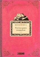cocina para enamorar: recetas de bruja brigitte bulard cordeau 9788475567570