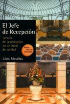 el jefe de recepcion: tecnica de recepcion de un hotel de calidad-lluis mesalles-9788475845470