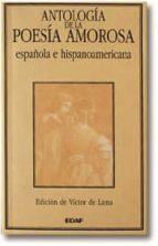 antologia de la poesia amorosa española e hispanoamericana 9788476407370