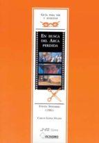 El libro de Guia para ver y analizar: en busca del arca perdida. steven spiel berg (1981) autor CARLOS LOPEZ OLANO DOC!