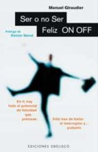 ser o no ser feliz: on off manuel giraudier 9788477206170