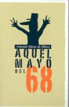 aquel mayo del 68 antonio saenz de miera 9788477238270