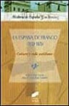 la españa de franco (1939 1975): cultura y vida cotidiana jordi gracia miguel angel ruiz carnicer 9788477389170