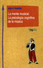 la mente musical: la psicología cognitiva de la música-john sloboda-9788477741770