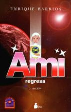 ami regresa-enrique barrios-9788478088270