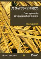 El libro de Las competencias basicas.claves y propuestas para su desarrollo en los centros . autor AMPARO ESCAMILLA EPUB!