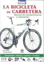 la bicicleta de carretera: manual de mantenimiento y reparacion dirk zedler 9788479028770