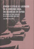 género y estilos de liderazgo en el gobierno local. las alcaldesa s en españa juana maria ruiloba nuñez 9788479434670