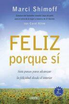 feliz porque si: siete pasos para alcanzar la felicidad desde el interior-marci shimoff-9788479536770