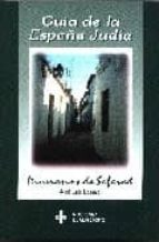 El libro de Guia de la españa judia, itinerarios de sefarad autor JOSE LUIS LACAVE DOC!
