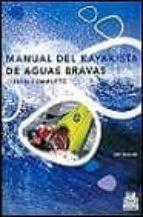 manual del kayakista de aguas bravas: curso completo-jeff bennett-9788480195270
