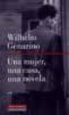 una mujer, una casa, una novela-wilhelm genazino-9788481094770