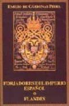 forjadores del imperio español: flandes emilio de cardenas piera 9788481557770