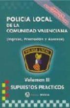 POLICIA LOCAL DE LA COMUNIDAD VALENCIANA VOLUMEN III SUPUESTOS PRACTICOS
