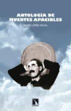 antologia de muertes apacibles javier lopez facal 9788483196670