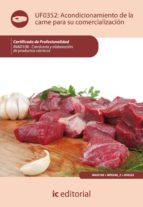 (i.b.d.)acondicionamiento de la carne para su comercializacion. inai0108 carniceria y elaboracion de productos carnicos 9788483645970