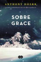 sobre grace (ebook)-anthony doerr-9788483658970