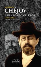 chejov: cuentos completos 1894-1903 (vol. iv)-anton pavlovich chejov-9788483932070