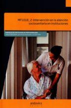 mf1018_2: intervencion en la atencion sociosanitaria en institucionesones 9788484088370