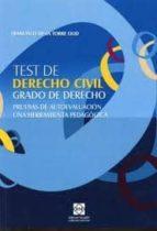 test de derecho civil. grado de derecho: pruebas de autoevaluacio n una herramienta pedagogica francisco de la torre olid 9788484258070