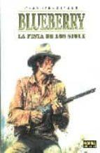 la pista de los sioux (blueberry nº 5)-jean michel charlier-jean giraud-9788484316770