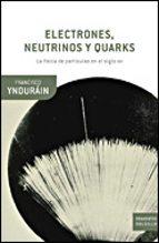 electrones, neutrinos y quarks-francisco yndurain-9788484328070