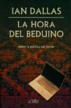 la hora del beduino: sobre la politica del poder ian dallas 9788485973170