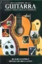 enciclopedia de la guitarra: historia, generos musicales, guitarr istas-richard chapman-9788486115470