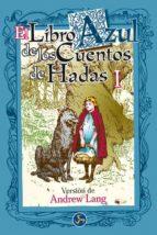 el libro azul de los cuentos de hadas (vol. i) andrew lang 9788488066770