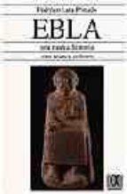 ebla, una nueva historia, una nueva cultura federico lara peinado 9788488676870
