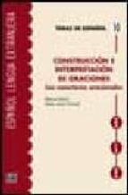 construccion e interpretacion de oraciones: los conectores oracio nales-manuel marti sanchez-maria jesus torrens alvarez-9788489756670