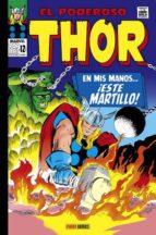 el poderoso thor: en mis manos   ¡este martillo! stan lee jack kirby 9788490245170