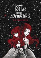 la profecía (kate y sus hermanas 2) (ebook)-jessica spotswood-9788490433270