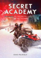 el secreto de meteora (secret academy 4) (ebook) isaac palmiola 9788490434970
