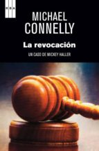 la revocacion (serie mickey haller 3)-michael connelly-9788490561270