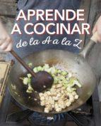 aprende a cocinar de la a a la z-9788490569870