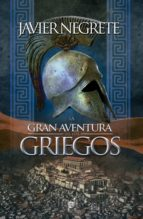la gran aventura de los griegos-francisco javier negrete-9788490603970